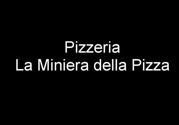 Pizzeria La Miniera della Pizza